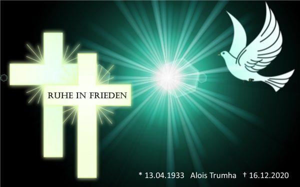 Ruhe in Frieden - Alois Trumha